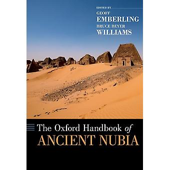 The Oxford Handbook of Ancient Nubia by Emberling & Geoff Associate Research Scientist & Associate Research Scientist & Kelsey Museum of Archaeology & University of MichiganWilliams & Bruce Research Associate & Research Associate & Polish Cent