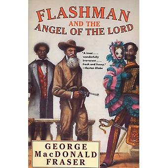 Flashman And the Angel of the Lord  From the Flashman Papers 185859 by George MacDonald Fraser