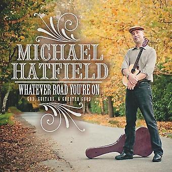 Michael Hatfield - cualquier camino estás en importación de Estados Unidos [CD]