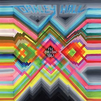 Oakley Hall - I'Ll Follow You [CD] USA import
