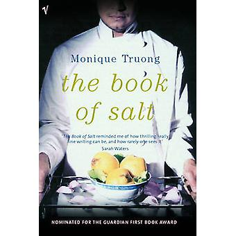 The Book of Salt by Monique Truong - 9780099455455 Book