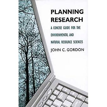 Planning Research - A Concise Guide for the Environmental and Natural