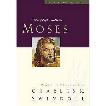 Grande vive - Moisés - un hombre de dedicación desinteresada por Charles R. Swindo