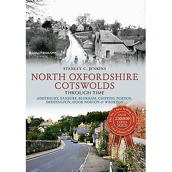 North Oxfordshire Cotswolds Through Time - Adderbury - Banbury - Bloxh
