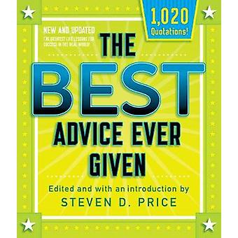 The Best Advice Ever Given - New and Updated by Steven Price - 978149