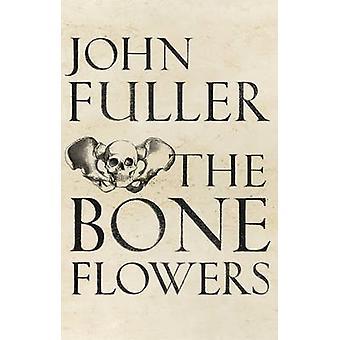 Die Knochen-Blumen von John Fuller - 9781784741525 Buch