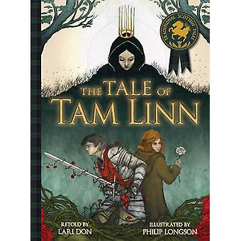 The Tale of Tam Linn by Lari Don - Philip Longson - 9781782501343 Book