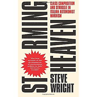 Storming Heaven - Second Edition - Class Composition and Struggle in I