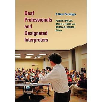 Deaf Professionals and Designated Interpreters - A New Paradigm by Pet