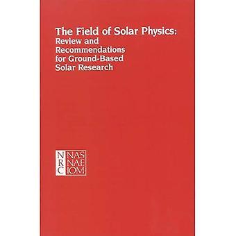 Feltet Solar fysikk: gjennomgang og anbefalinger for bakkebaserte solkontroll forskning