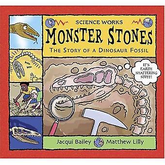 Monster-Steinen: Die Geschichte von einem Dinosaurier-Fossil (Wissenschaft funktioniert)