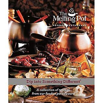 De Melting Pot: Duik in iets anders: een verzameling van recepten uit onze Fondue-Pot met de jouwe