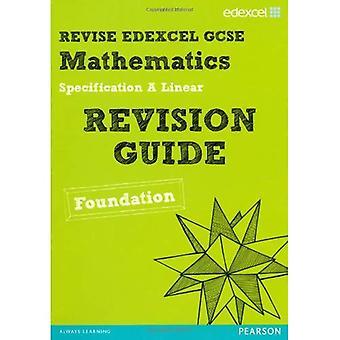 Revise Edexcel GCSE Mathematics Edexcel Spec A Found Revision Guide (REVISE Edexcel Maths)