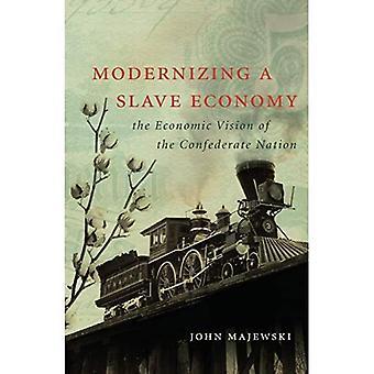Modernisierung einer Slave-Wirtschaft: die wirtschaftlichen Vision der Konföderierten Nation (Bürgerkrieg Amerika)