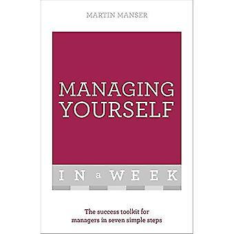 Hantera själv i en vecka: Den framgång Toolkit för chefer i sju enkla steg (Tys i veckan)