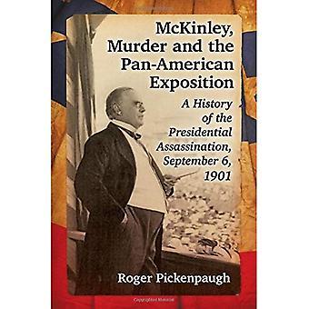 McKinley, mord og på Pan-American utstilling: en historie om president drapet, 6 September 1901