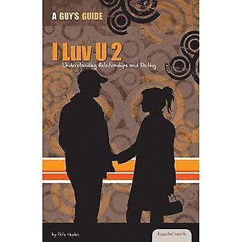 I Luv U 2: comprendre les relations et rencontres
