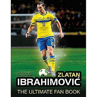 Zlatan Ibrahimovic ultimative Fan Buch (das ultimative Fan-Buch)
