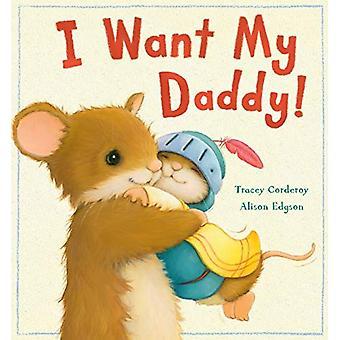 Je veux mon papa!