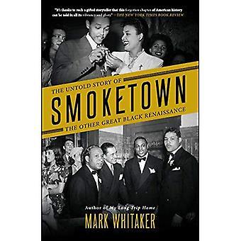 Smoketown: Den ufortalte historien om de andre store svarte renessansen