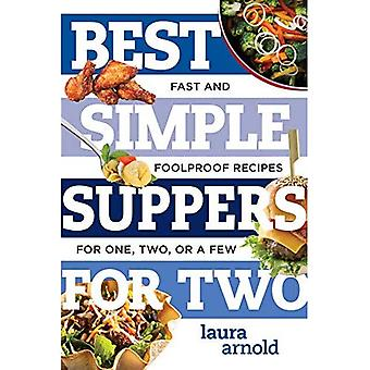 Best Simple Suppers for Two: Fast and Foolproof Recipes for One, Two, or a Few (Best Ever)
