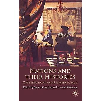 Nations and their Histories  Constructions and Representations by Carvalho & S.