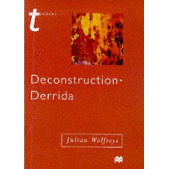 Deconstruction  Derrida by Wolfreys & Julian