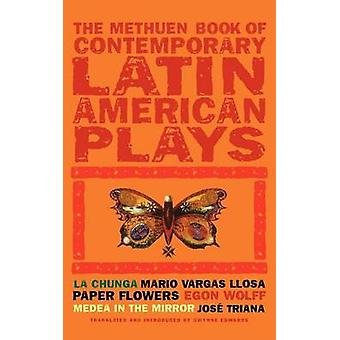 Book of Latin American Plays La Chunga Paper Flowers Medea in the Mirror by Vargas Llosa & Mario