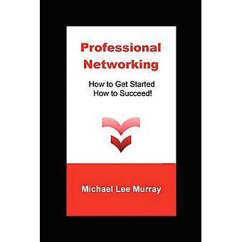 Professionelles Networking Einstieg wie man Erfolg von Murray & Michael Lee
