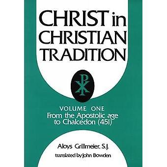 Christ dans la Tradition chrétienne de l'âge apostolique à Chalcédoine 451 par Grillmeier & Aloys