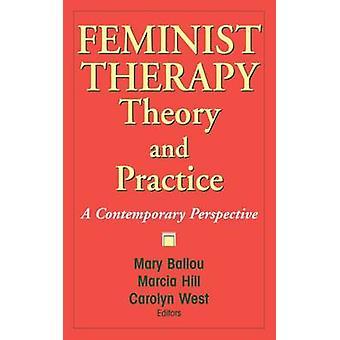 La thérapie féministe théorie et pratique A Perspective contemporaine par Ballou & Mary