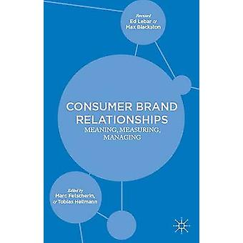 Consumer Brand Relationships Meaning Measuring Managing by Fetscherin & Marc