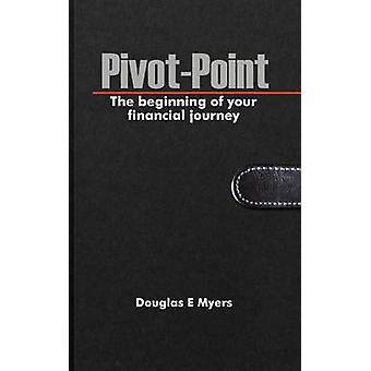 PivotPoint The beginning of your financial journey by Myers & Douglas E