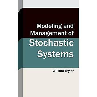 Modellierung und Verwaltung von stochastischen Systemen von Taylor & William