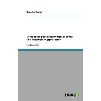 Verbnde i politischen Willensbildungs und Entscheidungsprozessen af Werner & Katharina