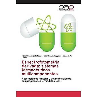 Espectrofotometra derivada sistemas farmacuticos multicomponentes by Debattista Nora Beatriz