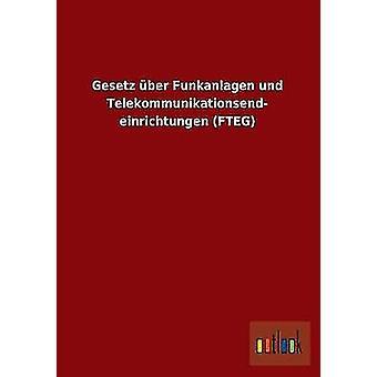 Gesetz Ber Funkanlagen Und Telekommunikationsend Serie FTEG von Ohne Autor