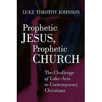Profetische Jezus, profetische kerk: De uitdaging van de Lucas-handelingen aan hedendaagse Christenen
