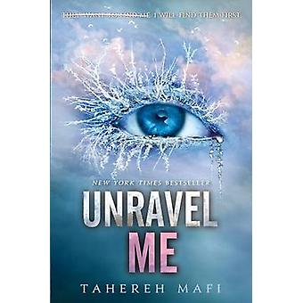 Unravel Me by Tahereh Mafi - 9780062085542 Book