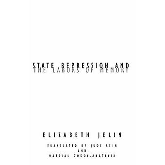 State Repression and the Labors of Memory by Elizabeth Jelin - 978081
