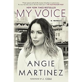 My Voice - A Memoir by Angie Martinez - J. Cole - 9781101990346 Book