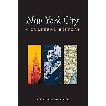 New York City - A Cultural History by Dr Eric Homberger - 978156656710