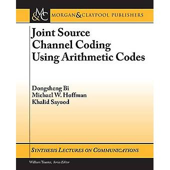 Joint Source Channel Coding Using Arithmetic Codes by Dongsheng Bi -