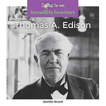 Thomas A. Edison by Jennifer Strand - 9781680792317 Book