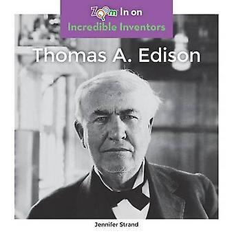 Thomas A. Edison by Jennifer Strand - 9781680792317 Book