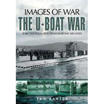 The U-Boat War by Ian Baxter - 9781844157860 Book