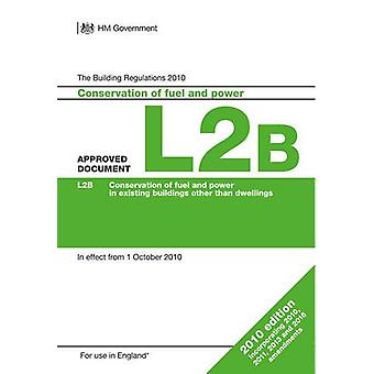 Approved Document L2B - Conservation of fuel and power in existing bui