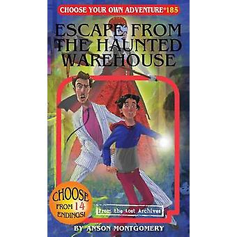 Escape from the Haunted Warehouse by Anson Montgomery - 9781937133474