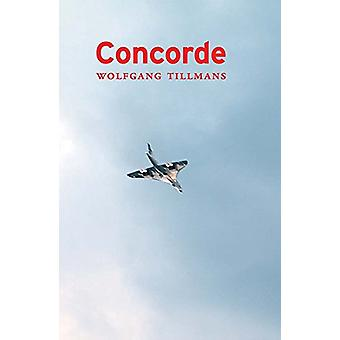 Wolfgang Tillmans - Concorde by Wolfgang Tillmans - 9783960981671 Book
