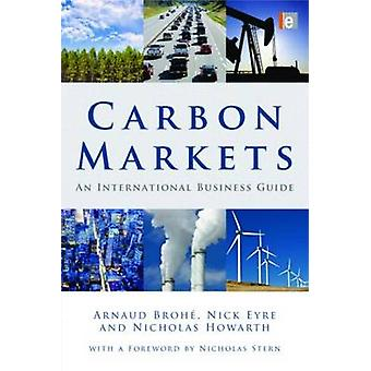 Carbon Markets - An International Business Guide by Arnaud Brohe - Nic